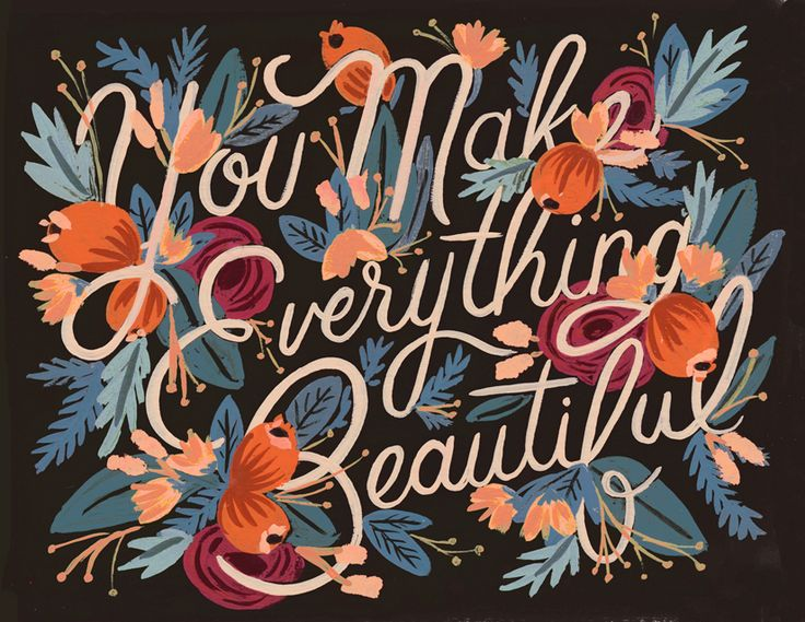 Anna Bond - Rifle Paper Co. - You Make Everything Beautiful