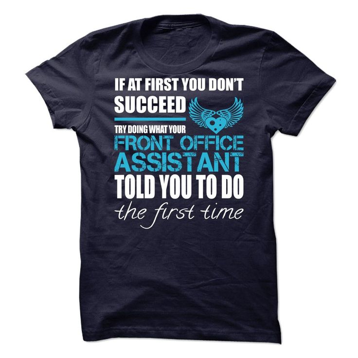 Try doing what your Front Office Assistant TOLD YOU TO DO T-Shirt, Hoodie Front Office Assistant