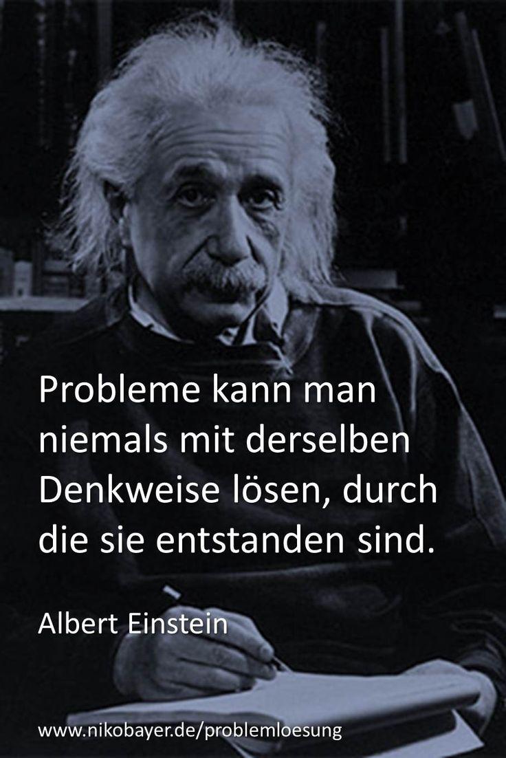 Perfekt Probleme Kann Man Niemals Mit Derselben Denkweise Lösen, Durch Die Sie  Entstanden Sind. Zitat