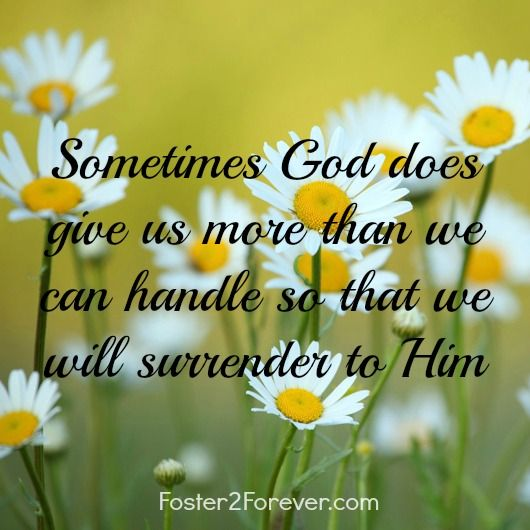 Sometimes God does give us more than we can handle! #christian #faith #quote:
