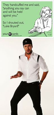 Luke Bryan ;): Country Girl, Country Boys, Lukebryan, Luke Bryans, Funny Stuff, Things, E Cards