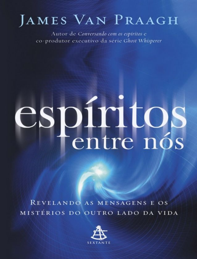 Espíritos entre nós James Van Praagh