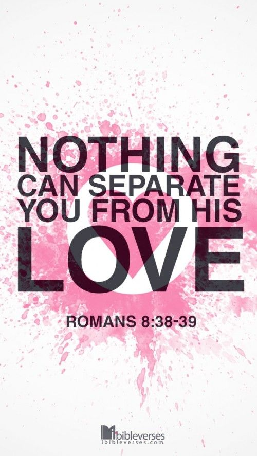 Nothing will be able to separate us from the love of God