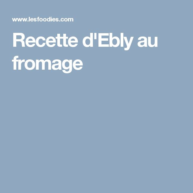Recette d'Ebly au fromage