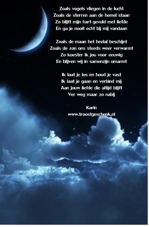 www.troostgeschenk.nl  Vol vertrouwen weet ik dat de verbinding nooit verdwijnt. Lijfelijk ben je misschien niet meer aanwezig, maar in mijn hart zul je te vinden zijn.