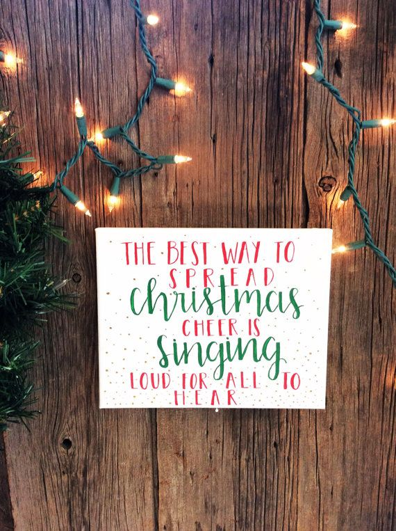 "The Best Way to Spread Christmas Cheer is Singing Loud for all to Hear // Hand Painted 8x10"" Elf Quote Christmas Canvas.  Available at chicorylaneandco.etsy.com"