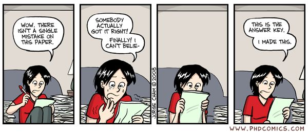 PHD Comics: You know youve been grading too long when...