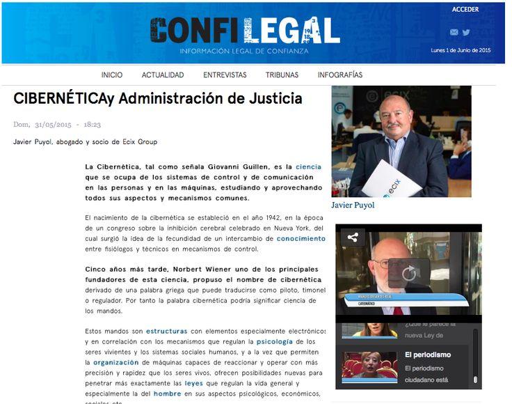 """Nuevo artículo de nuestro Socio Javier Puyol para Confilegal: """"#Cibernética y Administración de Justicia"""". ¿Qué sucedería si la #tecnología que hoy está al servicio del hombre, se volviera en su contra?"""