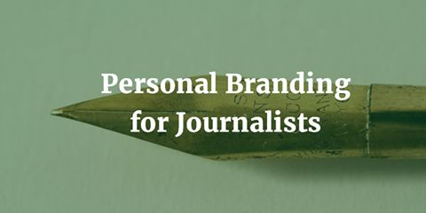 Personal Branding and Inspirational Storytelling for Journalists