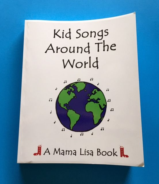 """Review of the new MAMA LISA'S WORLD """"Kids Songs Around The World"""" Songbook, featuring 100 global songs, descriptions, translations, sheet music and more!"""