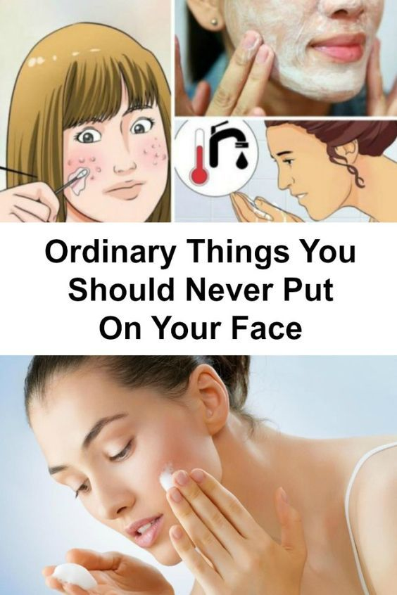 Ordinary Things You Should Never Put On Your Face