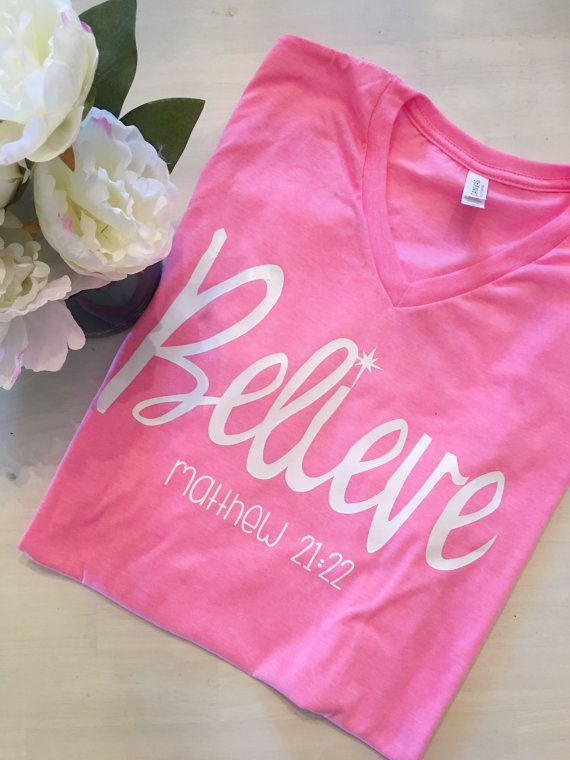 Believe Shirt, Christian Shirt, Christian Gifts, Christian Gifts for Women, Pink, V-Neck, Unisex Shirt, Faith Shirts, All Good Threads