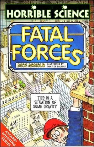 """Fatal Forces (Horrible Science)"" av Nick Arnold"