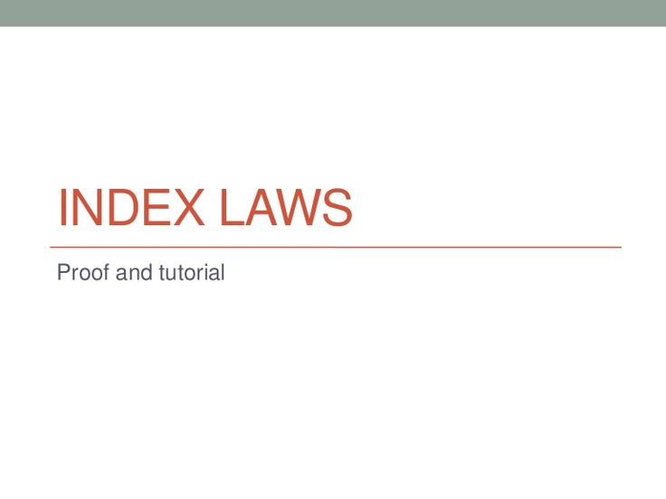 index-laws-ppt by EdTechonGC via Slideshare