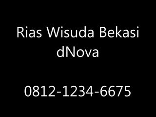 Rias Wisuda Bekasi dNova 0812-1234-6675.mp4 - Download at 4shared