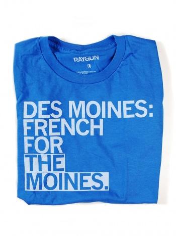 T-shirts from RaygunWomen T Shirts, Moines, Funny Things, Raygun Shirts, Iowa Girls, Iowa Humor, Raygun Tshirt, Women'S T Shirts, French