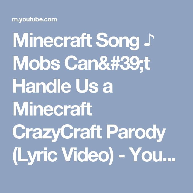 Minecraft Song ♪ Mobs Can't Handle Us a Minecraft CrazyCraft Parody (Lyric Video) - YouTube