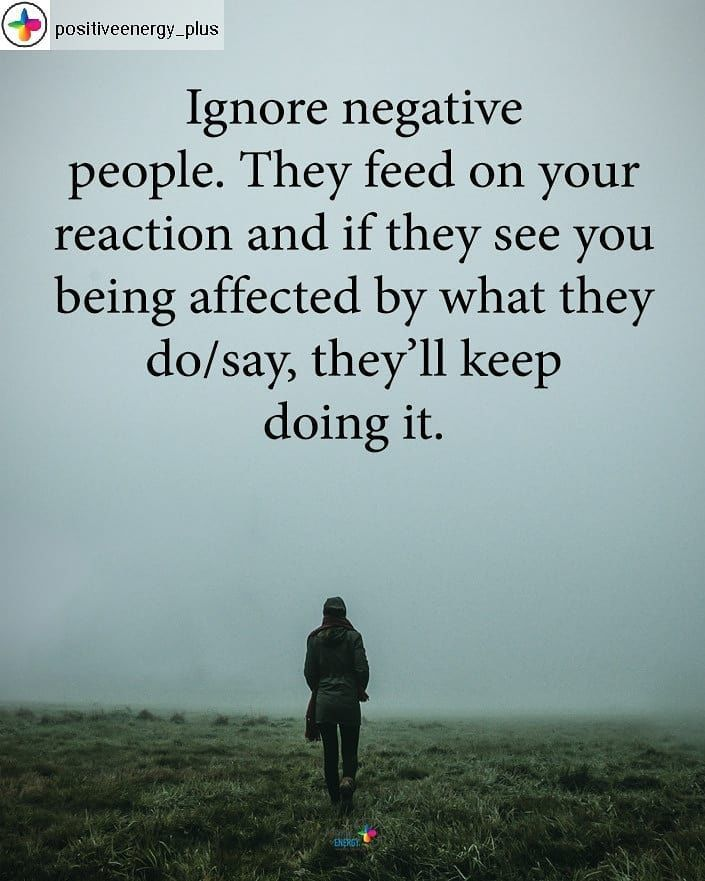 Ignore Negative People Life Quotes Quotes Quote Life Negativity Life Quotes And S Negative Energy Quotes Negative People Quotes Families Negative People Quotes