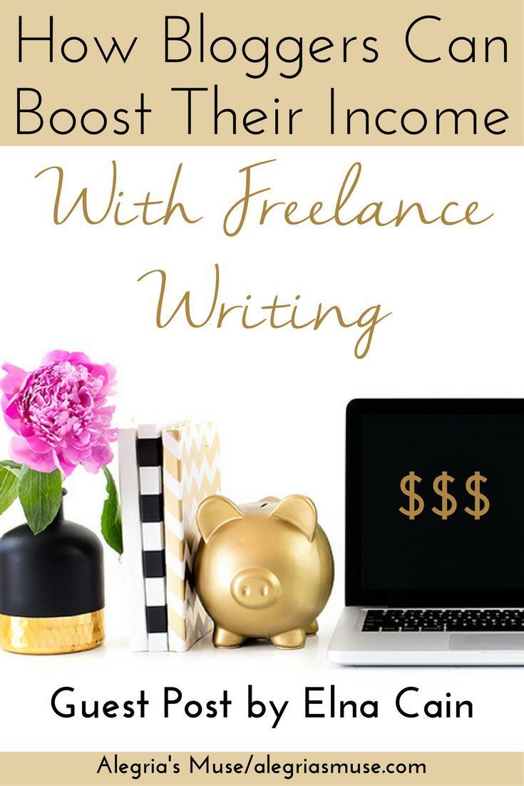 How Bloggers Can Boost Their Income With Freelance Writing Freelance Writing Jobs Writing Jobs Starting Your Own Business