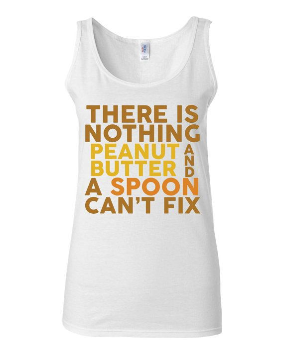 Funny T Shirt - There Is Nothing Peanut Butter And A Spoon Can't Fix- Funny Workout Shirt by KimFitFab, $23.00