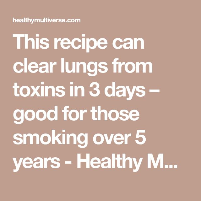 This recipe can clear lungs from toxins in 3 days – good for those smoking over 5 years - Healthy Multiverse