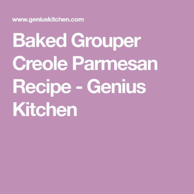 Baked Grouper Creole Parmesan Recipe - Genius Kitchen