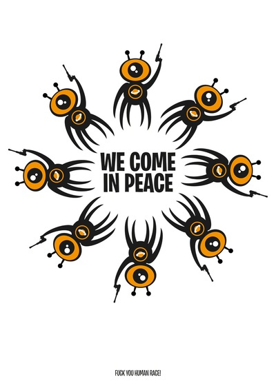 We Come In Peace (fuck you humans!) - Poster, Laptop & iPad Skins
