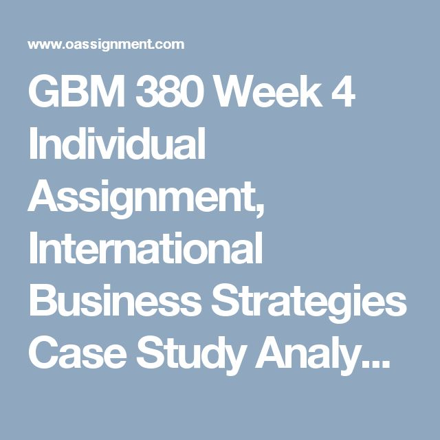 GBM 380 Week 4  Individual Assignment, International Business Strategies Case Study Analysis  Team Assignment, Infrastructures and Natural Resources Paper  Discussion Question 1 and 2