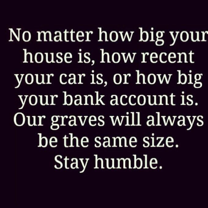 It's crazy because some will go Above & Beyond and Live Above Their Means just to show off Materialistic Possessions. I tell you this, it doesn't Matter what Neighborhood You Live In, How Many or type of Cars you Have, What Job/Career You Have, it does not make you a Good or Better Person than the Next.  As the saying goes, Stay Humble or Life Will Do It For You... Sure enough as you got what you have, it can disappear. #RealTalk #RealViews #RealIssues #RealWomen #BlogTalkRadio