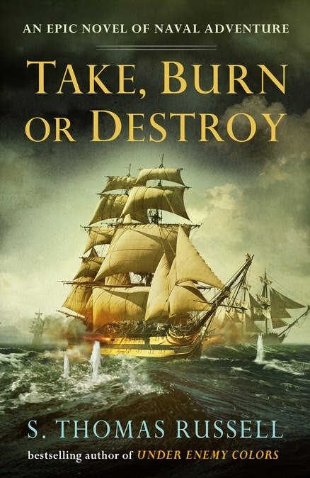 TAKE, BURN OR DESTROY by S. Thomas Russell Available May 16th