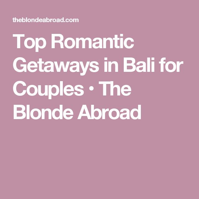 Best 25 romantic getaways ideas on pinterest romantic for Best weekend vacations for couples