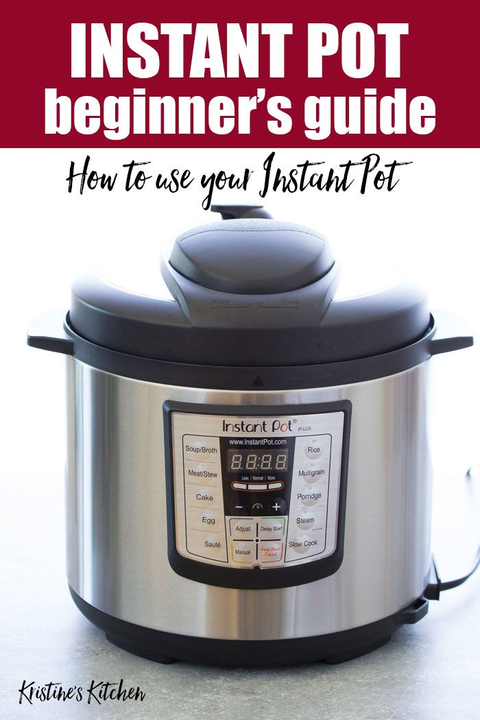 How To Use An Instant Pot Instant Pot Beginner S Guide This Quick Start Guide Includes Easy Step By St In 2020 Instant Pot Recipes Instant Pot Instant Pot Comparison
