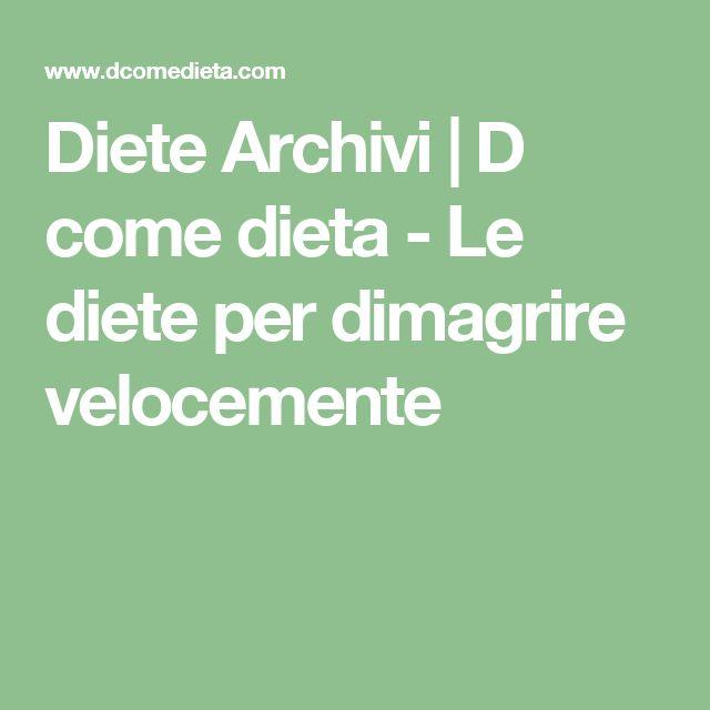 Diete Archivi | D come dieta - Le diete per dimagrire velocemente