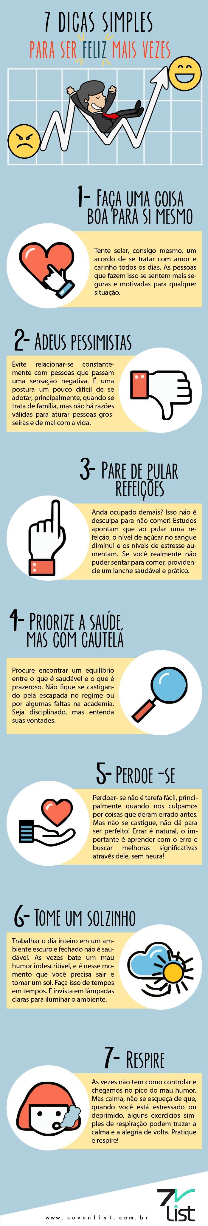 #infográfico #infographic #design #dicas #feliz #serfeliz #stress #pessimistas #refeição #saúde #perdão #amor #sol #ar #respirar #bem-estar www.sevenlist.com.br