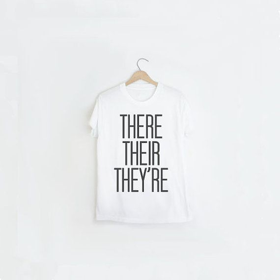 There Their They're T Shirt - Gag Gift Idea - English Grammar Police Shirt - Unisex Adult Tee - Typography Graphic Tee - White Shirt