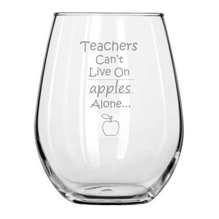 Teachers Can't Live on Apples Alone - Graduation Gifts - Professor - College - University - Present - Teachers Gifts - Funny Wine Glass - Back To School - Substitute. GREAT AS A GIFT - Give a gift that a teacher can and will use outside of the classroom. Our glass makes a unique gift for the teacher in your life. Give unique presents to all your teaching friends, family and/or co-workers for their birthdays, Christmas, New Years, Mother's Day or Father's Day. WHY BUY FROM US - Designing...