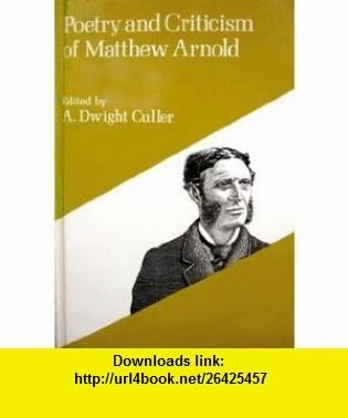 Poetry and Criticism of Matthew Arnold (Riverside helf) (9780395051528) Matthew Arnold , ISBN-10: 0395051525  , ISBN-13: 978-0395051528 ,  , tutorials , pdf , ebook , torrent , downloads , rapidshare , filesonic , hotfile , megaupload , fileserve