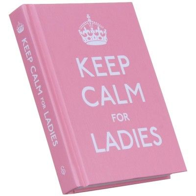 Keep Calm For Ladies — PJ's and Prose