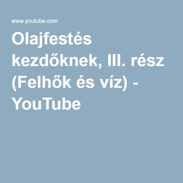 Olajfestés kezdőknek, III. rész (Felhők és víz) - YouTube
