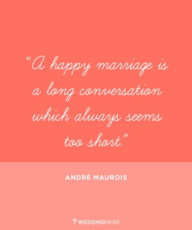 """Love quote idea - quotes about marriage """"A happy marriage is a long conversation which always seems to short"""""""