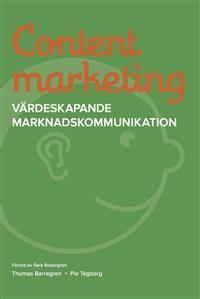 Content marketing - Värdeskapande marknadskommunikation. På svenska, om svenska marknaden.