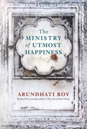 The Ministry of Utmost Happiness : Arundhati Roy : 9780241303979