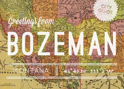 City Guide: Bozeman, MT #montana #bozeman