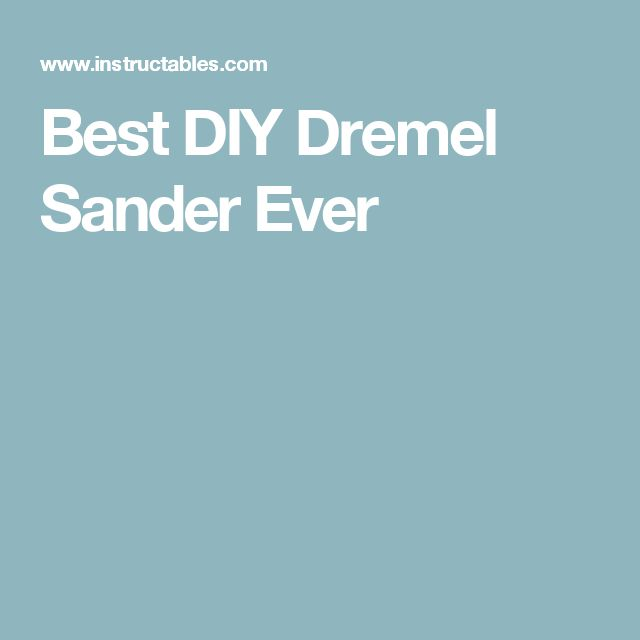 Best DIY Dremel Sander Ever