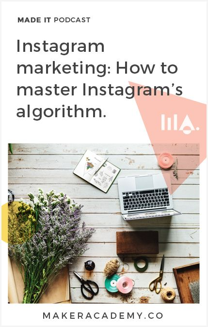 Instagram marketing: How to master Instagram's algorithm. If you're a creative entrepreneur, blogger, business owner you're not going to want to miss this article. Click to read!