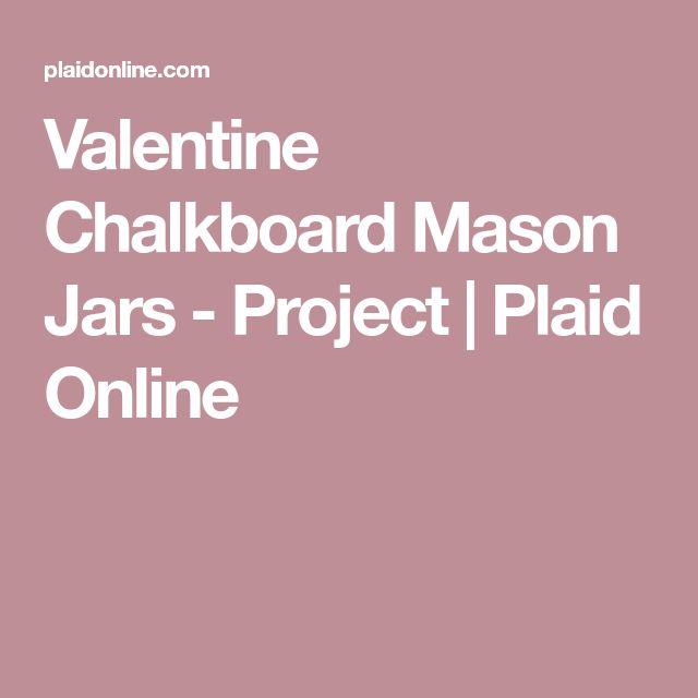 Valentine Chalkboard Mason Jars - Project | Plaid Online