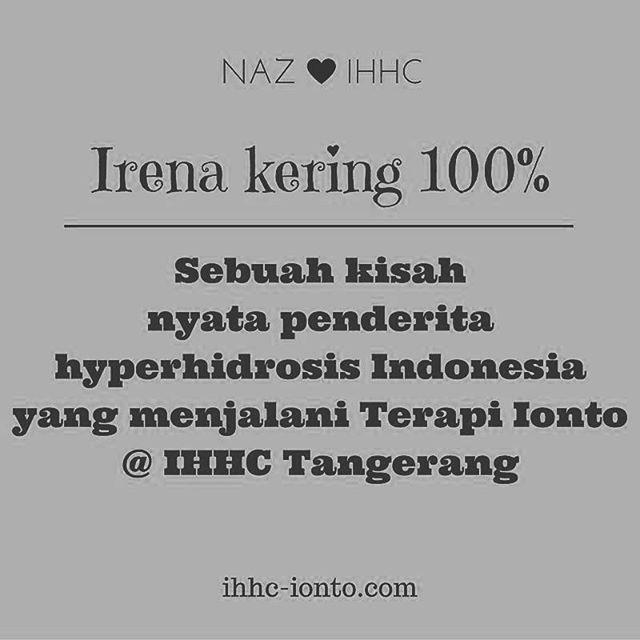 Irena Mahasiswi Ekonomi Jakarta Kering 100% dengan #terapiionto  Sebuah Kisah Nyata Penderita Hyperhidrosis Yang Kering Dengan #terapiionto IHHC Tangerang  Mau kering sukses di 2017? Tlp/WA IHHC 0813 1617 7052 BBM 5251 9E61  Baca tulisan NazKamal Si Keringat Gila, founder IHHC di blog Hyperhidrosis Indonesia (copy link berikut lalu paste dibrowsermu) http://ow.ly/SVoY100h6y0