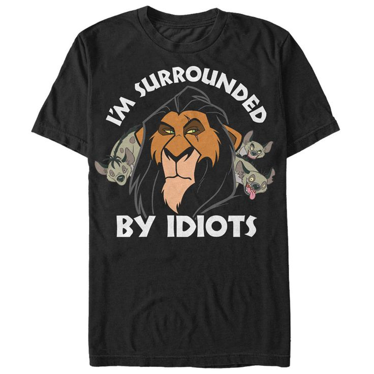 Take over the Pride Lands with the Lion King Scar Surrounded by Idiots Black T-Shirt! Scar and his hyena allies are next to white letters that spell out Im Surrounded By Idiots on the front of this cool black Lion King T-shirt. | Buy at https://www.sunfrog.com/Surly-Scar-Ladies.html?6987