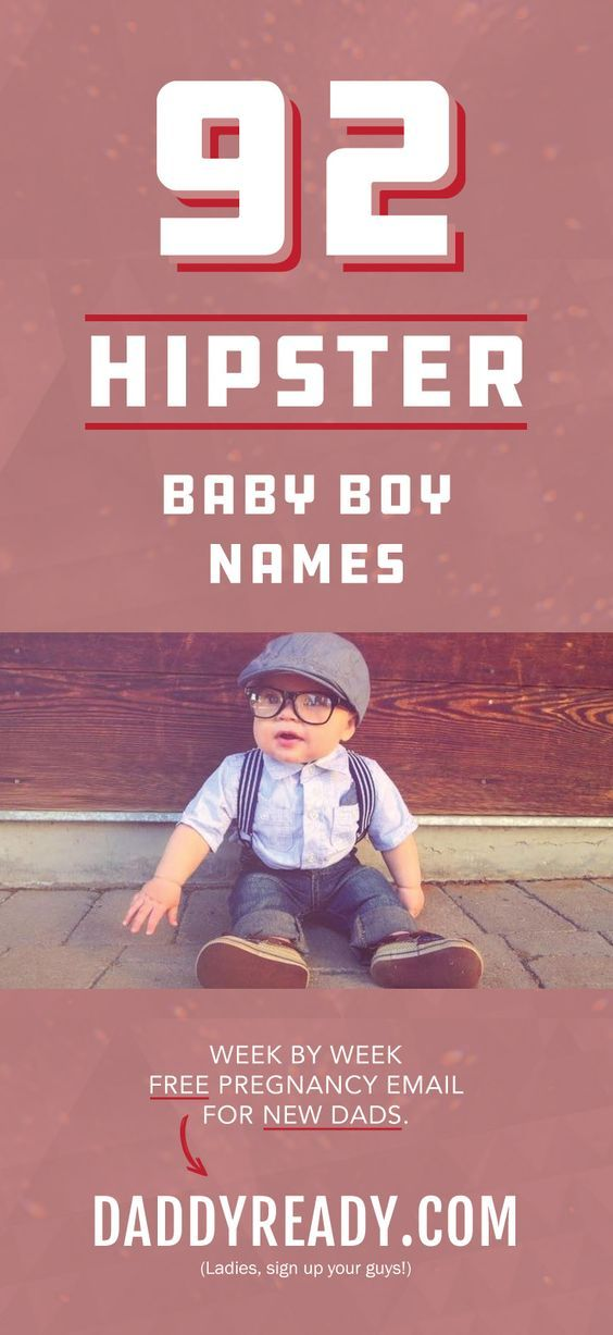 Hipster Baby Boy Names   Earthy and Crunchy Baby Names for Boys   Vintage Baby Boy Names   Hipster Baby Boy Name List   Popular and Best Hipster Baby Names 2017   Hipster Baby Boy Name Ideas   Retro Baby Boy Names