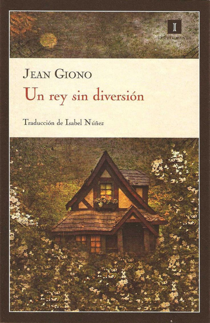 Un rey sin diversión - Jean Giono